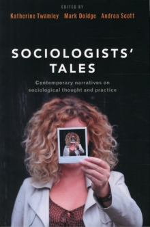 Sociologists' Tales : Contemporary Narratives on Sociological Thought and Practice, Paperback Book