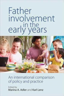 Father involvement in the early years : An international comparison of policy and practice, Paperback Book