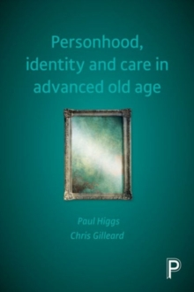 Personhood, identity and care in advanced old age, Paperback Book
