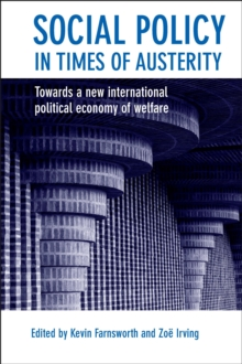 Social Policy in Times of Austerity : Global Economic Crisis and the New Politics of Welfare, Paperback / softback Book
