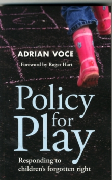 Policy for play : Responding to children's forgotten right, Paperback Book