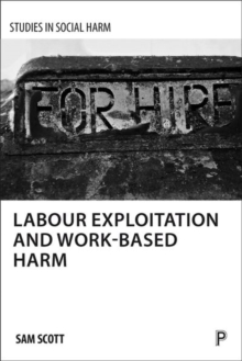 Labour Exploitation and Work-Based Harm, Hardback Book