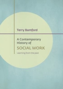 A contemporary history of social work : Learning from the past, Paperback Book