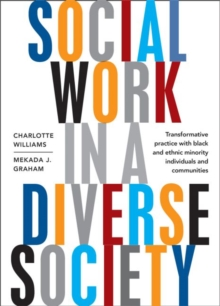 Social work in a diverse society : Transformative practice with black and minority ethnic individuals and communities, Paperback / softback Book