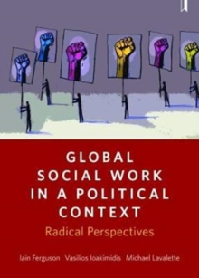 Global Social Work in a Political Context : Radical Perspectives, Paperback Book