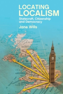 Locating Localism : Statecraft, Citizenship and Democracy, Paperback Book