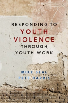 Responding to Youth Violence Through Youth Work, Paperback Book