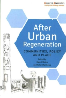 After urban regeneration : Communities, policy and place, Paperback Book