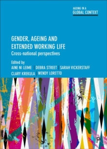 Gender, ageing and extended working life : Cross-national perspectives, Hardback Book