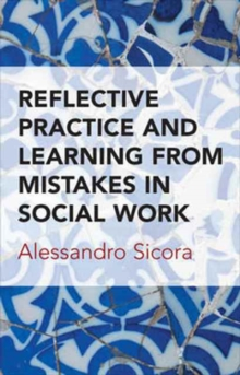 Reflective practice and learning from mistakes in social work, Paperback / softback Book