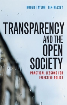 Transparency and the open society : Practical lessons for effective policy, Paperback / softback Book