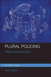 Plural Policing : Theory and Practice, Paperback Book