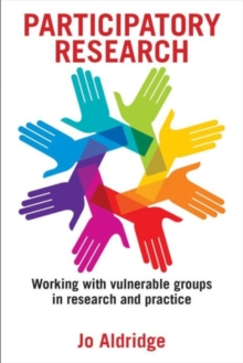 Participatory research : Working with vulnerable groups in research and practice, Paperback Book