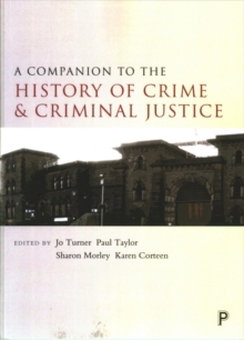 A Companion to the History of Crime and Criminal Justice, Paperback Book