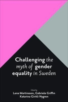Challenging the Myth of Gender Equality in Sweden, Paperback Book
