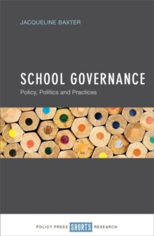 School Governance : Policy, Politics and Practices, Hardback Book