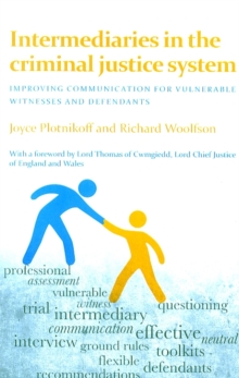 Intermediaries in the criminal justice system : Improving communication for vulnerable witnesses and defendants, Paperback Book