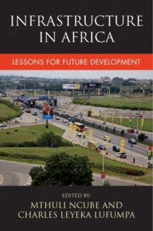 Infrastructure in Africa : Lessons for future development, Paperback Book