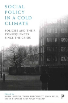Social policy in a cold climate : Policies and their consequences since the crisis, Paperback / softback Book