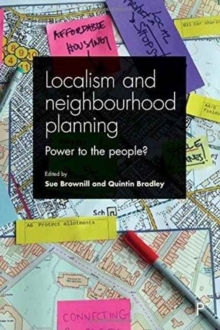 Localism and Neighbourhood Planning : Power to the People?, Paperback Book