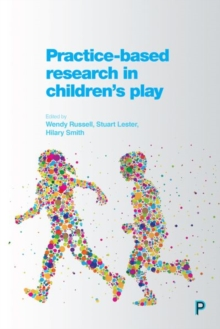 Practice-Based Research in Children's Play, Hardback Book