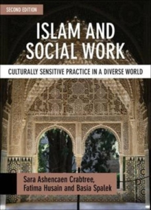 Islam and Social Work : Culturally Sensitive Practice in a Diverse World, Paperback Book