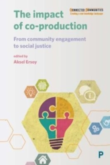 The Impact of Co-Production : From Community Engagement to Social Justice, Paperback Book