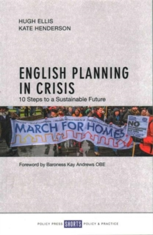 English Planning in Crisis : 10 Steps to a Sustainable Future, Paperback Book