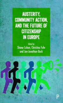 Austerity, community action, and the future of citizenship in Europe, Hardback Book