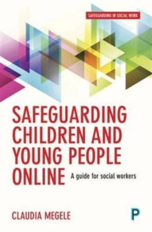 Safeguarding children and young people online : A guide for practitioners, Paperback Book