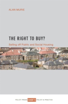 The Right to Buy? : Selling off public and social housing, Paperback Book