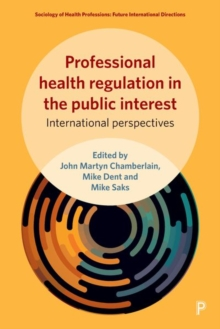 Professional health regulation in the public interest : International perspectives, Hardback Book