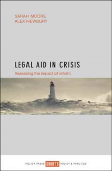 Legal Aid in Crisis : Assessing the Impact of Reform, Paperback Book