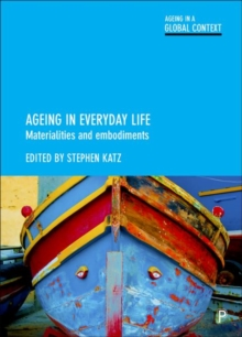 Ageing in everyday life : Materialities and embodiments, Hardback Book