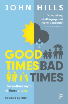 Good times, bad times : The welfare myth of them and us, Paperback / softback Book