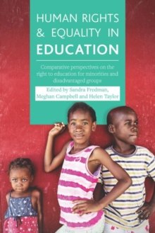 Human rights and equality in education : Comparative perspectives on the right to education for minorities and disadvantaged groups, Hardback Book