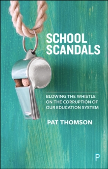 School Scandals : Blowing the Whistle on the Corruption of Our Education System, PDF eBook