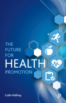The Future for Health Promotion, Paperback Book