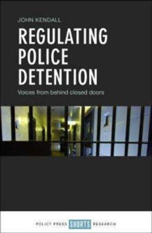 Regulating police detention : Voices from behind closed doors, Hardback Book