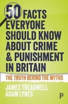 50 facts everyone should know about crime and punishment in Britain, Paperback / softback Book