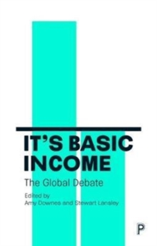 It's Basic Income : The global debate, Paperback / softback Book