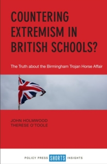 Countering Extremism in British Schools? : The Truth about the Birmingham Trojan Horse Affair, Paperback Book