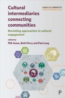Cultural Intermediaries Connecting Communities : Revisiting Approaches to Cultural Engagement, Paperback / softback Book