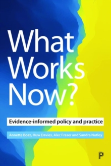 What Works Now? : Evidence-Informed Policy and Practice, Hardback Book