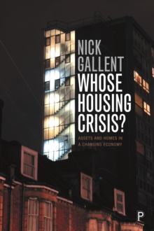 Whose Housing Crisis? : Assets and Homes in a Changing Economy, EPUB eBook