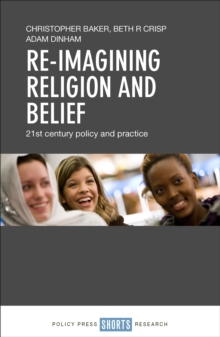 Re-imagining religion and belief : 21st century policy and practice, EPUB eBook
