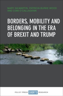 Borders, mobility and belonging in the era of Brexit and Trump, Hardback Book