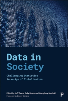 Data in Society : Challenging Statistics in an Age of Globalisation, Paperback / softback Book