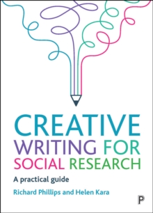 Creative Writing for Social Research : A Practical Guide, PDF eBook