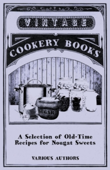 A Selection of Old-Time Recipes for Nougat Sweets, EPUB eBook